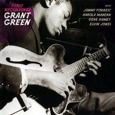 First Recordings (Remastered) mp3 Album by Grant Green
