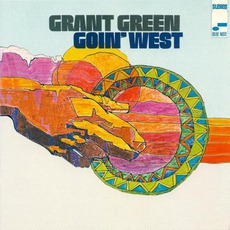 Goin' West (Remastered) mp3 Album by Grant Green