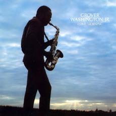 Come Morning mp3 Album by Grover Washington, Jr.