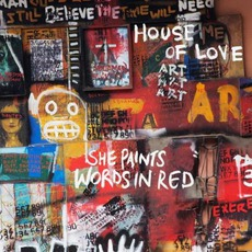She Paints Words In Red mp3 Album by The House Of Love