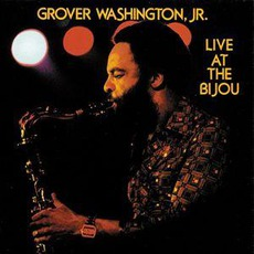 Live At The Bijou (Re-Issue) by Grover Washington, Jr.