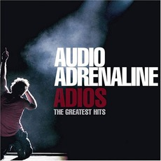 Adios: The Greatest Hits mp3 Artist Compilation by Audio Adrenaline