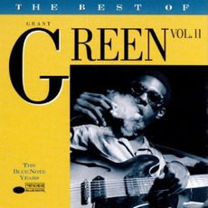 The Best Of Grant Green, Volume 2