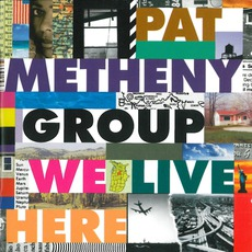 We Live Here mp3 Album by Pat Metheny Group