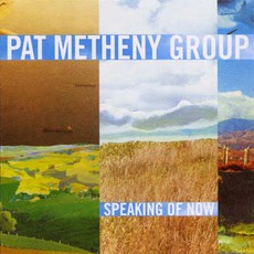 Speaking Of Now mp3 Album by Pat Metheny Group