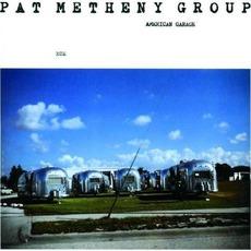American Garage mp3 Album by Pat Metheny Group