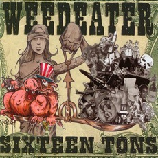 Sixteen Tons mp3 Album by Weedeater