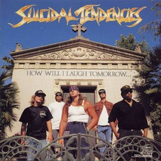 How Will I Laugh Tomorrow When I Can't Even Smile Today mp3 Album by Suicidal Tendencies