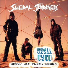 Still Cyco After All These Years by Suicidal Tendencies