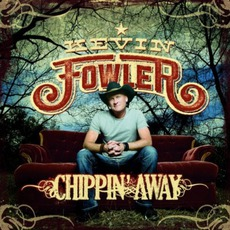 Chippin' Away mp3 Album by Kevin Fowler