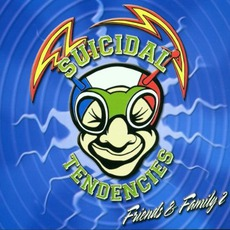 Suicidal Tendencies: Friends & Family 2 mp3 Compilation by Various Artists