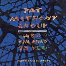 The Road To You mp3 Live by Pat Metheny Group