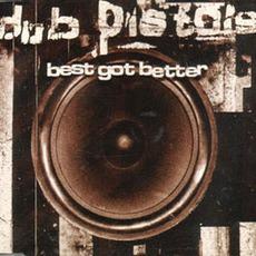 Best Got Better by Dub Pistols