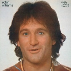 Reality… What A Concept mp3 Album by Robin Williams