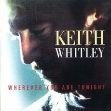 Wherever You Are Tonight mp3 Album by Keith Whitley