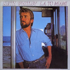L.A. To Miami mp3 Album by Keith Whitley