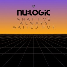 What I've Always Waited For (Special Edition) mp3 Album by Nu:Logic