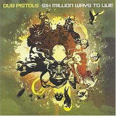 Six Million Ways To Live by Dub Pistols