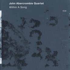 Within A Song by John Abercrombie Quartet