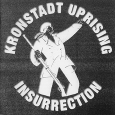 Insurrection mp3 Artist Compilation by Kronstadt Uprising