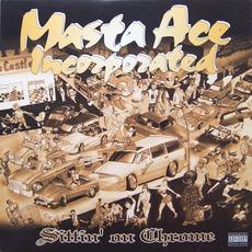 Sittin' On Chrome mp3 Album by Masta Ace Incorporated