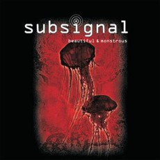 Beautiful & Monstrous mp3 Album by Subsignal