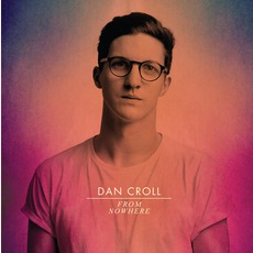 From Nowhere EP mp3 Album by Dan Croll