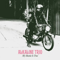 My Shame Is True (Deluxe Edition) by Alkaline Trio