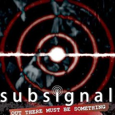 Out There Must Be Something mp3 Live by Subsignal