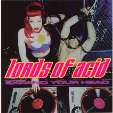 Expand Your Head mp3 Artist Compilation by Lords Of Acid