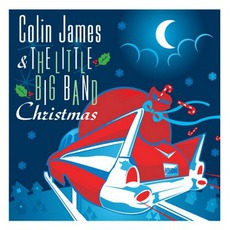 Colin James And The Little Big Band: Christmas mp3 Album by Colin James