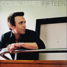 Fifteen mp3 Album by Colin James