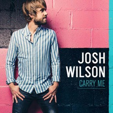 Carry Me mp3 Album by Josh Wilson