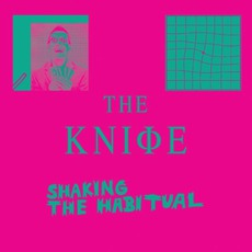 Shaking The Habitual (Deluxe Edition) mp3 Album by The Knife