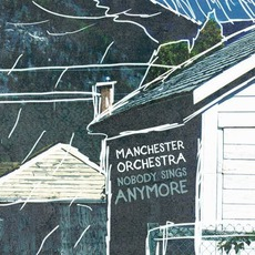 Nobody Sings Anymore mp3 Album by Manchester Orchestra