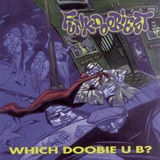 Which Doobie U B ? mp3 Album by Funkdoobiest