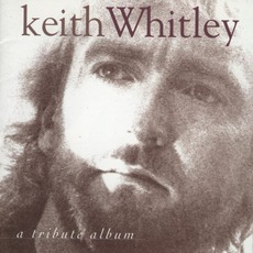 Keith Whitley: A Tribute Album