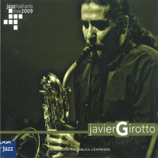 Jazz Italiano Live 2009, Volume 5: Javier Girotto mp3 Live by Javier Girotto