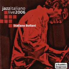 Jazz Italiano Live 2006, Volume 9: Stefano Bollani