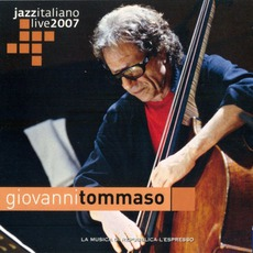 Jazz Italiano Live 2007, Volume 10: Giovanni Tommaso