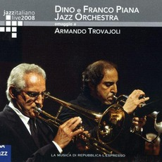 Jazz Italiano Live 2008, Volume 4: Dino E Franco Piana Jazz Orchestra mp3 Live by Dino E Franco Piana Jazz Orchestra
