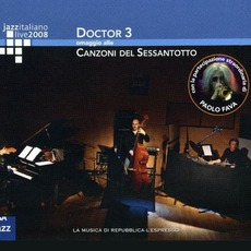 Jazz Italiano Live 2008, Volume 6: Doctor 3 by Doctor 3
