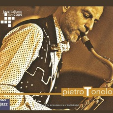 Jazz Italiano Live 2009, Volume 9: Pietro Tonolo by Pietro Tonolo