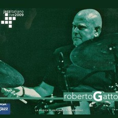 Jazz Italiano Live 2009, Volume 2: Roberto Gatto
