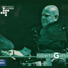 Jazz Italiano Live 2009, Volume 2: Roberto Gatto by Roberto Gatto
