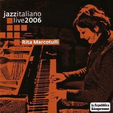 Jazz Italiano Live 2006, Volume 6: Rita Marcotulli