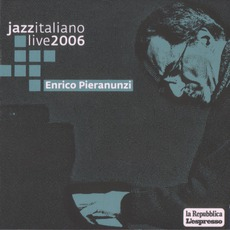 Jazz Italiano Live 2006, Volume 8: Enrico Pieranunzi