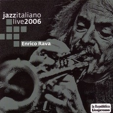 Jazz Italiano Live 2006, Volume 1: Enrico Rava