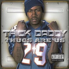 Thugs Are Us mp3 Album by Trick Daddy