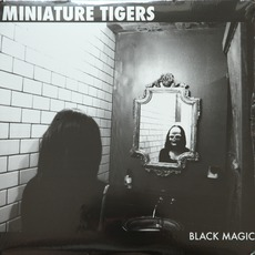 Black Magic mp3 Album by Miniature Tigers